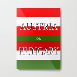 AUSTRIA or HUNGARY – UEFA Euro 2016 Metal Print