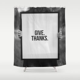 Give Thanks Sign (Black and White) Shower Curtain