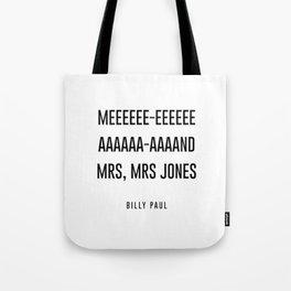 me and mrs jones Tote Bag