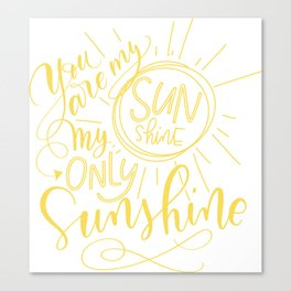 Yellow You are my Sunshine Canvas Print