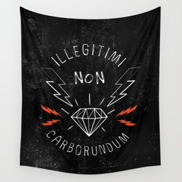 Illegitimi Non Carborundum Slogan Artwork Wall Tapestry