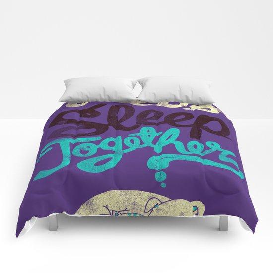 Let's Sleep Together Comforters