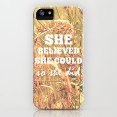 She Believed She Could  iPhone (5, 5s) Slim Case