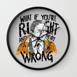 What if You're Right Wall Clock
