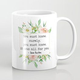 It Was All For You Coffee Mug