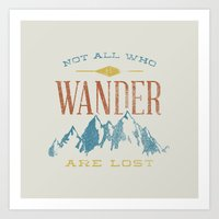 not all who wander are lost Art Prints featuring Not All who Wander are Lost by Zeke Tucker