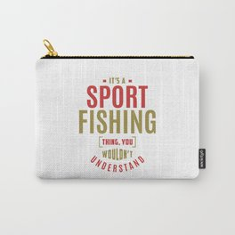 Sport Fishing Thing Carry-All Pouch