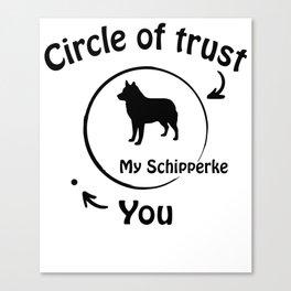 Circle of trust my Schipperke. Canvas Print