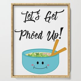 Let's Get Pho'ed Up! Serving Tray