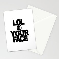 LOL @ YOUR FACE Stationery Cards