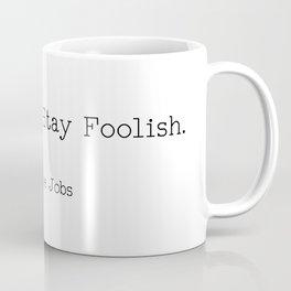 Stay Young, Stay Foolish Coffee Mug