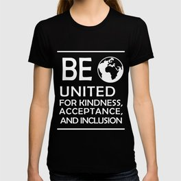 Great for all occassions Inclusion Tee Be inclusion T-shirt