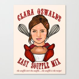 Clara Oswald's Easy Souffle Mix Canvas Print