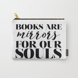 Books Are Mirrors For Our Souls Carry-All Pouch