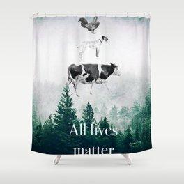 All lives matter go vegan Shower Curtain