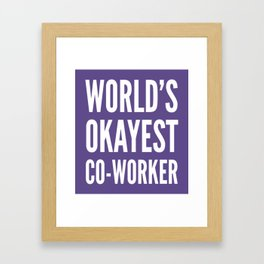 World's Okayest Co-worker (Ultra Violet) Framed Art Print