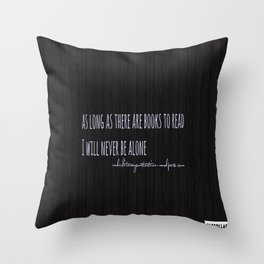 Readers Aren't Alone Throw Pillow