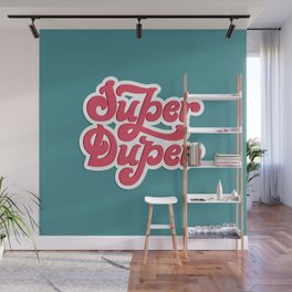 Super Duper Wall Mural