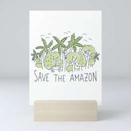 Save the Amazon rainforest Mini Art Print