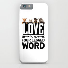 Love Is A Four Legged Word iPhone Case