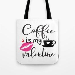 Coffee is My Valentine Tote Bag