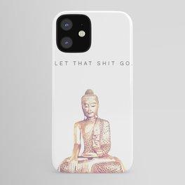 Let That Shit Go iPhone Case