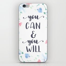 You Can and You Will Motivational Art Quote Print iPhone Skin