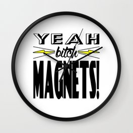 Yeah, Bitch! Magnets! Wall Clock