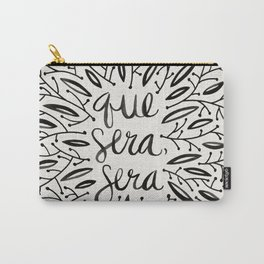 Whatever Will Be, Will Be – Black Ink Carry-All Pouch