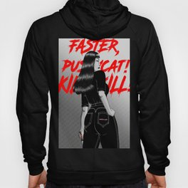 Faster, Pussycat! Kill! Kill! Artwork  Hoody