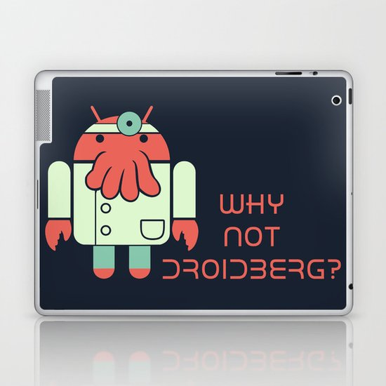 Why not Droidberg Laptop & iPad Skin