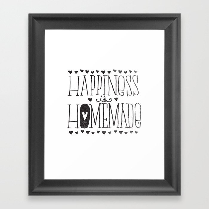 HAPPINESS IS HOMEMADE Framed Art Print