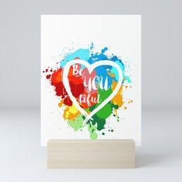 Beautiful Be You - Encouragement Gift for Women Mini Art Print