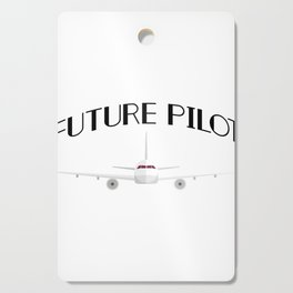 Future Pilot Funny Airplanes Boys Girl Men Cutting Board