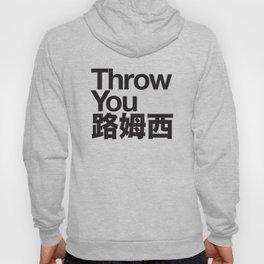Throw You 路姆西 Hoody