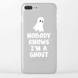 Nobody Knows I'm a Ghost Halloween T-Shirt Clear iPhone Case