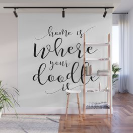Love Quote,Home Is Where Your Doodle Is,Home Decor, Room Decor,Dog Lover,Quote Prints,Wall Art Wall Mural