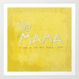 Yo Mama Is Tha Best / Green Art Print