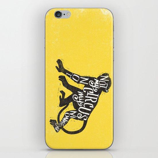 NOT MY CIRCUS iPhone & iPod Skin