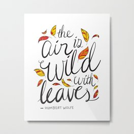 Wild With Leaves Metal Print