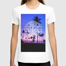 Beach Vibes Only T-shirt