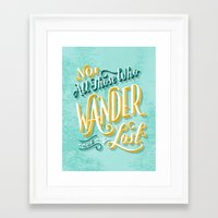 not all those who wander are lost Framed Art Prints featuring Not All Those Who Wander Are Lost by Hom Sweet Hom