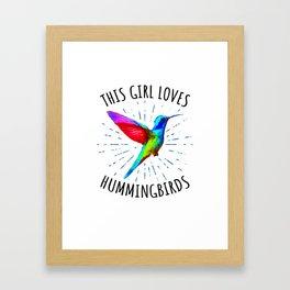 This Girl Loves Hummingbirds Animal T-Shirt Framed Art Print