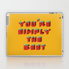 You're Simply The Best Laptop & iPad Skin
