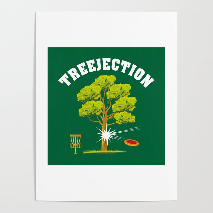 Treejection - Funny Disc Golf Quotes Gift Poster by yeoys