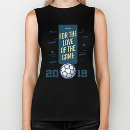 For The LOVE Of The GAME Biker Tank
