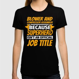 BLOWER AND COMPRESSOR ASSEMBLER Funny Humor Gift T-shirt