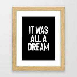 It Was All A Dream | Biggie Smalls - Juicy Lyrics Framed Art Print