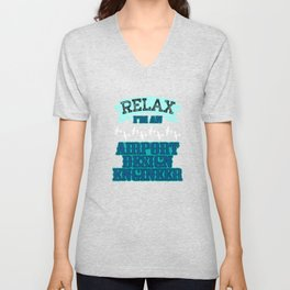 """Relax I'm an Airport Design Engineer"" tee design made specially for aircraft lovers like you!  Unisex V-Neck"