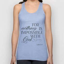 For Nothing Is Impossible With God Unisex Tank Top